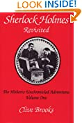 Sherlock Holmes Revisited. The Hitherto Unchronicled Adventures Volume One