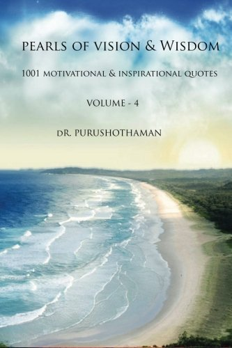 pearls-of-vision-wisdom-volume-4-1001-motivational-inspirational-quotes-by-dr-purushothaman-2013-11-