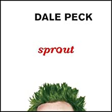 Sprout Audiobook by Dale Peck Narrated by Ted Coluca