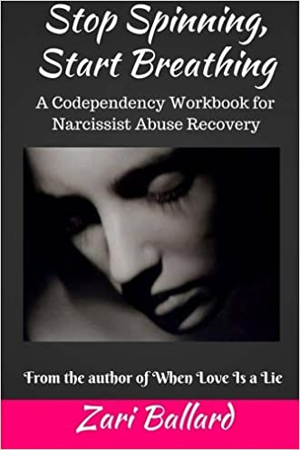 Stop Spinning, Start Breathing: A Codependency Workbook for Narcissist Abuse Recovery