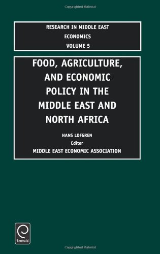 Food, Agriculture, And Economic Policy In The Middle East And North Africa (Research In Middle East Economics) (Research In Middle East Economics)