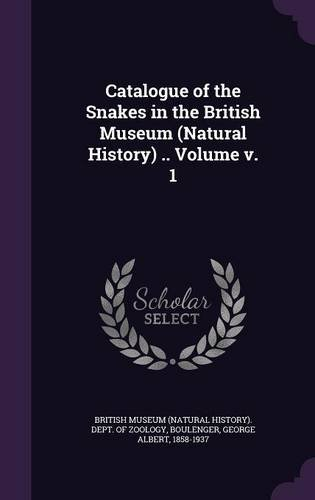Catalogue of the Snakes in the British Museum (Natural History) .. Volume v. 1