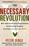 img - for The Necessary Revolution: How Individuals and Organisations Are Working Together to Create a Sustainable World by Peter M. Senge, Bryan Smith, Nina Kruschwitz, Joe Laur, Sara (2010) Paperback book / textbook / text book