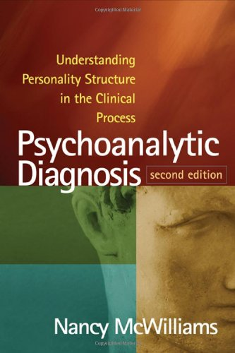 Psychoanalytic Diagnosis, Second Edition: Understanding...