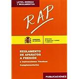 RAP : Reglamento de aparatos a presión e Instrucciones Técnicas Complementarias (ITC) (Leyes, normas y reglamentos...