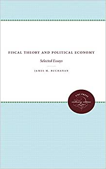 Fiscal Theory And Political Economy: Selected Essays