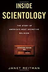 Inside Scientology: The Story of America's Most Secretive Religion