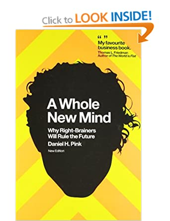 A Whole New Mind Why Right Brainers Will Rule The Future Orpha Rivera