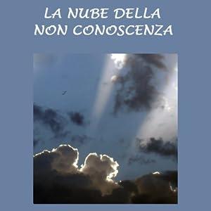 La nube della non conoscenza [The Cloud of Unknowing] | [Gli Ascoltalibri]