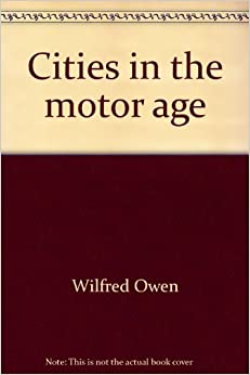 Cities In The Motor Age Wilfred Owen 9780815403654