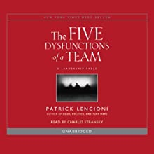 The Five Dysfunctions of a Team: A Leadership Fable Audiobook by Patrick Lencioni Narrated by Charles Stransky; introduction by Patrick Lencioni