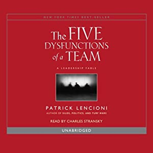 The Five Dysfunctions of a Team: A Leadership Fable | [Patrick Lencioni]