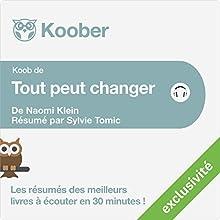 Résumé : Tout peut changer de Naomi Klein | Livre audio Auteur(s) : Sylvie Tomic Narrateur(s) : Isabelle Miller