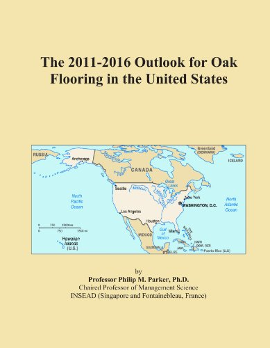 The 2011-2016 Outlook for Oak Flooring in the United States