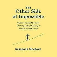 The Other Side of Impossible | Livre audio Auteur(s) : Susannah Meadows Narrateur(s) : Cassandra Campbell