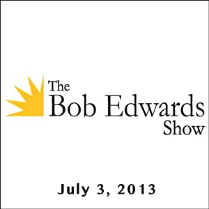 The Bob Edwards Show, Curtis Sittenfeld and Luke Winslow King, July 3, 2013 | [Bob Edwards]