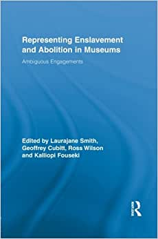 Downloads Representing Enslavement and Abolition in Museums: Ambiguous Engagements (Routledge Research in Museum Studies) ebook