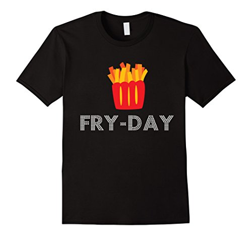 Fry-Day Humor Funny French Fries Food T-Shirt All Sizes - Male Medium - Black (French Fry Tshirt compare prices)