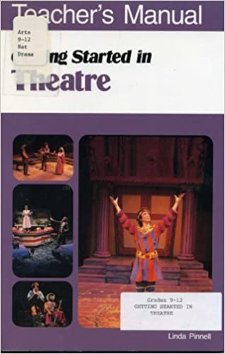 Getting Started Theatre: Teacher's Guide, L PINNELL