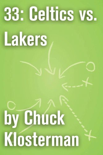 33-celtics-vs-lakers-an-essay-from-sex-drugs-and-cocoa-puffs-chuck-klosterman-on-sports-english-edit