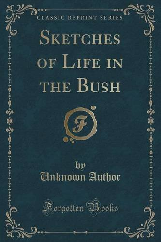 Sketches of Life in the Bush (Classic Reprint)