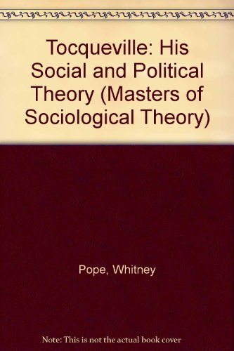 Image for Tocqueville: His Social and Political Theory (Masters of Social Theory)