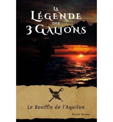 by-hamou-nasim-author-la-legende-des-3-galions-le-souffle-de-laquilon-french-apr-2014-paperback-