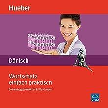 Wortschatz einfach praktisch - Dänisch: Die wichtigsten Wörter und Wendungen Hörbuch von Angela Pude Gesprochen von:  div.