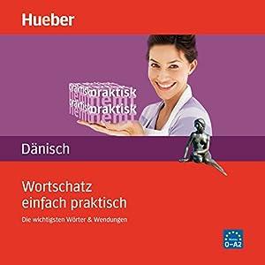 Wortschatz einfach praktisch - Dänisch Hörbuch