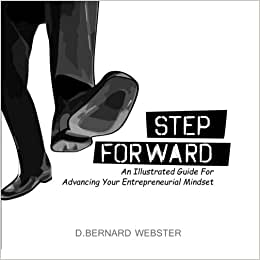 Step Forward: An Illustrated Guide For Advancing Your Entrepreneurial Mindset
