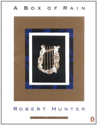 Robert Hunter A Box of Rain: Collected Lyrics of Robert Hunter