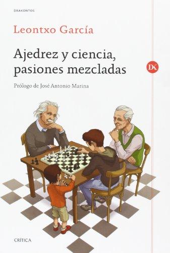 Ajedrez y ciencia, pasiones mezcladas (Drakontos) de Leontxo García Olasagasti
