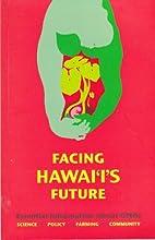 Facing Hawaii's Future: Essential…