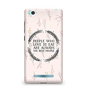 AMEZ people who love to eat are always the best people Back Cover For Xiaomi Mi4i