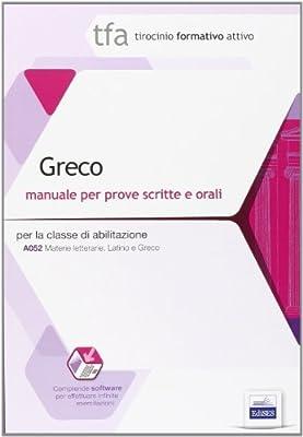 17 TFA. Greco. Manuale per le prove scritte e orali classe A052. Con software di simulazione