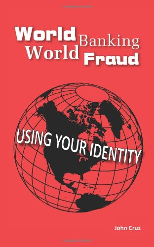 World Banking World Fraud: Using Your Identity