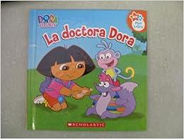 Dora the Explorer La Doctora Dora: Samantha Berger: 9780439923774