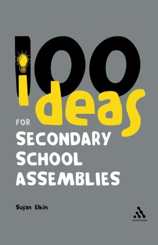 100 Ideas for Secondary School Assemblies
