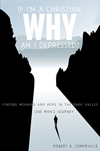 If I'm a Christian, Why Am I Depressed? PDF