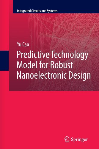 Predictive Technology Model for Robust Nanoelectronic Design (Integrated Circuits and Systems)