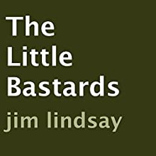 The Little Bastards (       UNABRIDGED) by Jim Lindsay Narrated by T. J. Troy