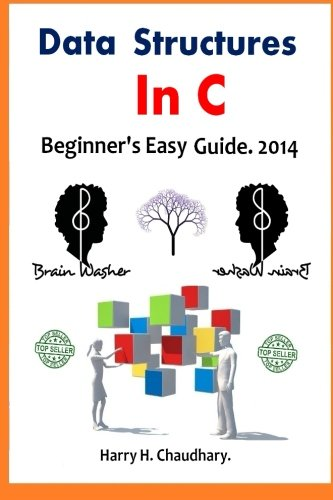Data Structures In C.: Beginner's Easy Guide. 2014
