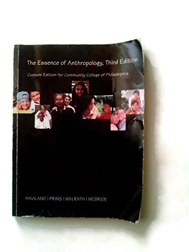 The Essence of Anthropology, Third Edition Custom Edition for Community College of Philadelphia