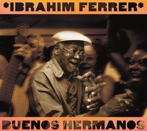Buenos Hermanos By Ferrer, Ibrahim (2003-03-18)