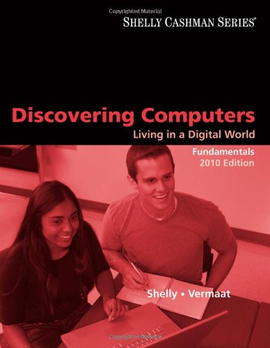 Discovering Computers 2010: Living In A Digital World, Fundamentals (Shelly Cashman)