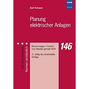Planung elektrischer Anlagen - Berechnungen, Formeln und Tabellen gemäß HOAI