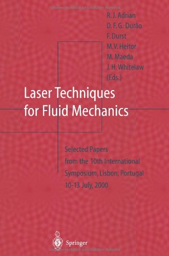 Laser Techniques for Fluid Mechanics: Selected Papers from the 10th International Symposium Lisbon, Portugal July 10-13, 2000