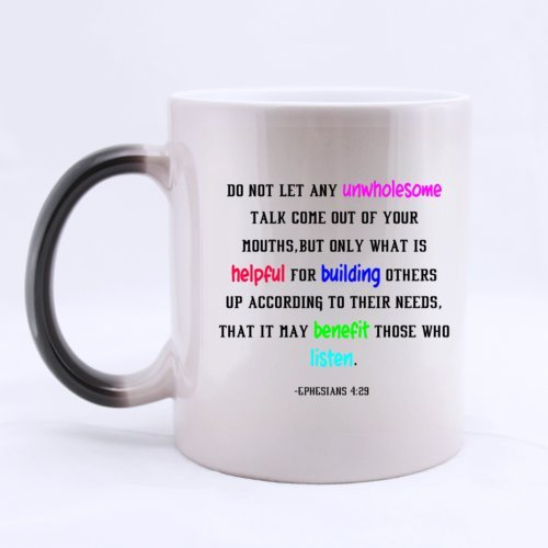 "Special Magic Gift For Christmas / New Year / Birthday - Ceramic Morphing Mug - Christian Bible "" Do Not Let Any Unwholesome Talk Come Out Of Your Mouths ¡­ - Ephesians 4:29"" 11 Ounces Heat Sensitive Color Changing Custom Coffee/Tea Mug"