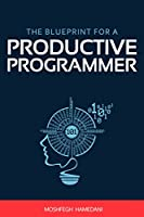 The Blueprint for a Productive Programmer Front Cover