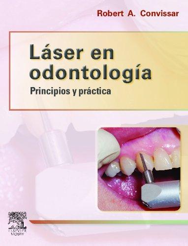 Láser En Odontología : Principios Y Práctica